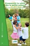 Promouvoir la santé dès la petite enfance. Accompagner la parentalité
