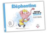 Elephantine veut tout savoir sur sa zézette