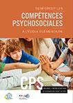 Renforcer les compétences psychosociales à l'école élémentaire. Enjeux, pistes d'action et exemples d'activités