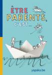 Etre parents, c'est...
