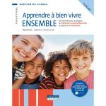 Apprendre à bien vivre ensemble. 120 activités pour enseigner des habiletés socioémotionnelles et prévenir l'intimidation