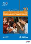 Réponses du secteur de l'éducation à la consommation d'alcool, de tabac et de drogues. Politiques rationnelle et bonnes pratiques en matière d'éducation à la santé. Brochure 10