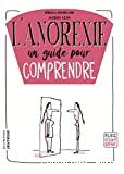 L'anorexie, un guide pour comprendre