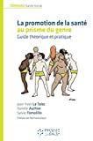 La promotion de la santé au prisme du genre. Guide théorique et pratique