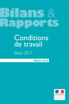 Conditions de travail. Bilan 2017. Édition 2018