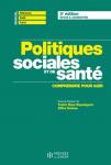 Politiques sociales et de santé. Comprendre et agir