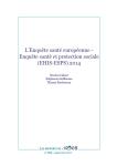 Enquête santé européenne - Enquête santé et protection sociale (EHIS-ESPS) 2014